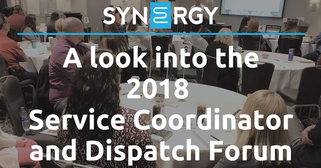 A Look Into the 2018 Service Coordinator and Dispatch Forum