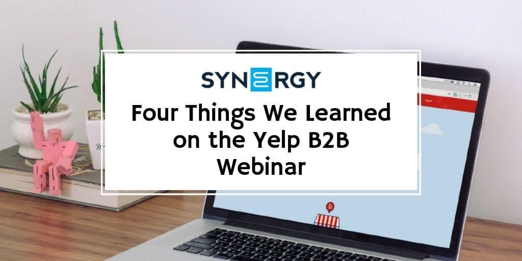 Four Things We Learned on the Yelp B2B Webinar