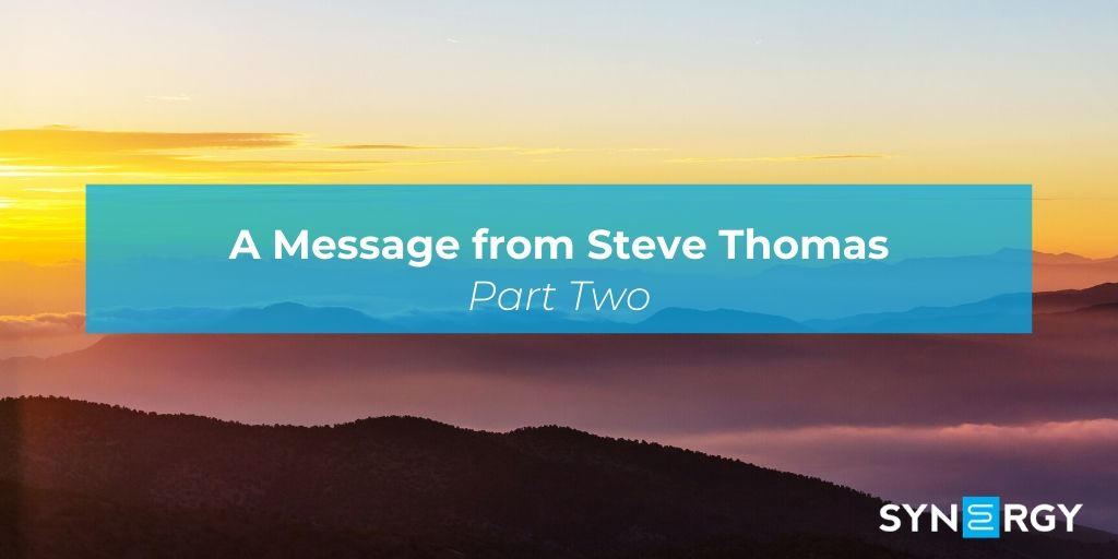 A Message from Steve Thomas: Part Two