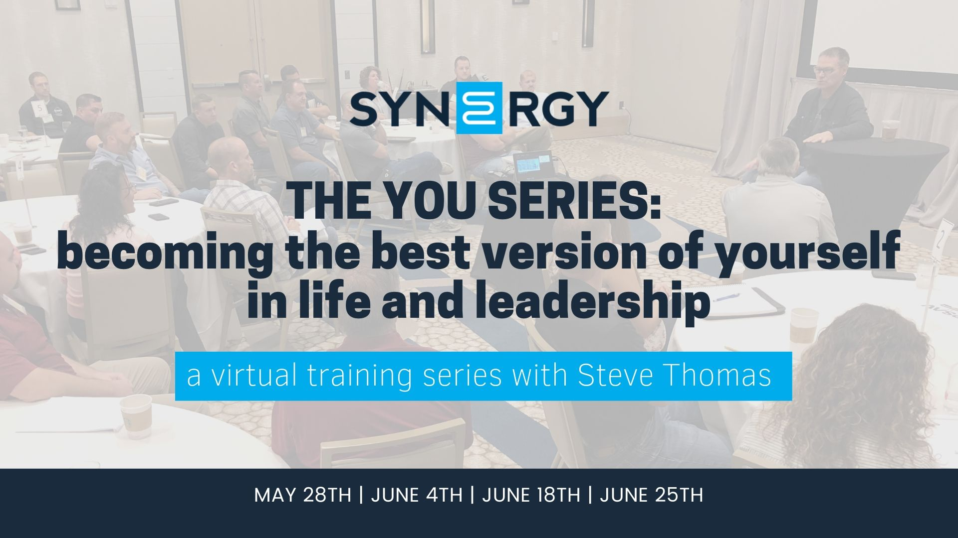 Synergy Kicks Off You Series with Steve Thomas | Virtual Training